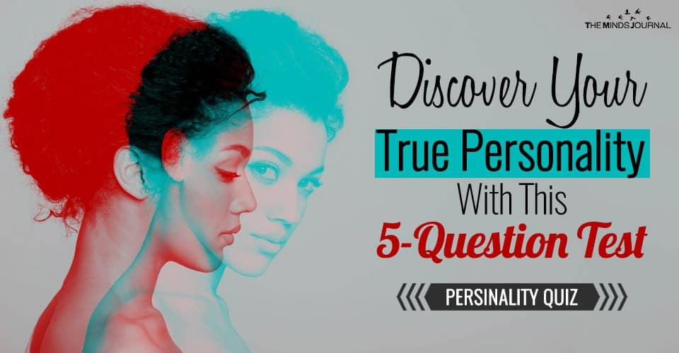 What Is Your True Personality? Take This 5-Question Test To Find Out