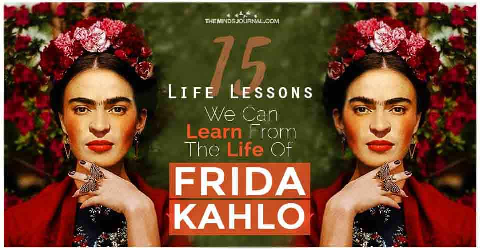 Life Lessons Learn Life Frida Kahlo
