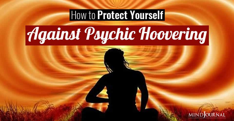 Protect Yourself Against Psychic Hoovering
