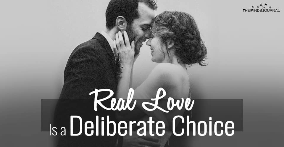Real Love Is a Deliberate Choice