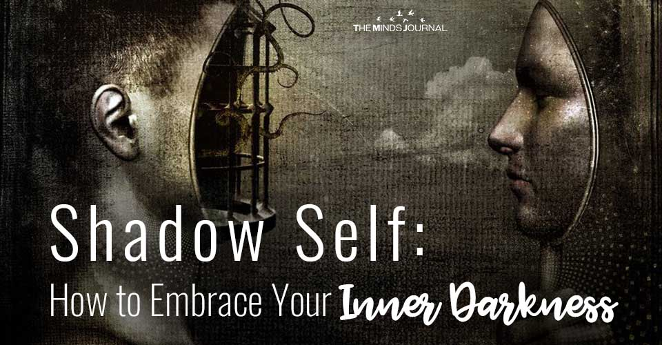 Shadow Self: How to Embrace Your Inner Darkness