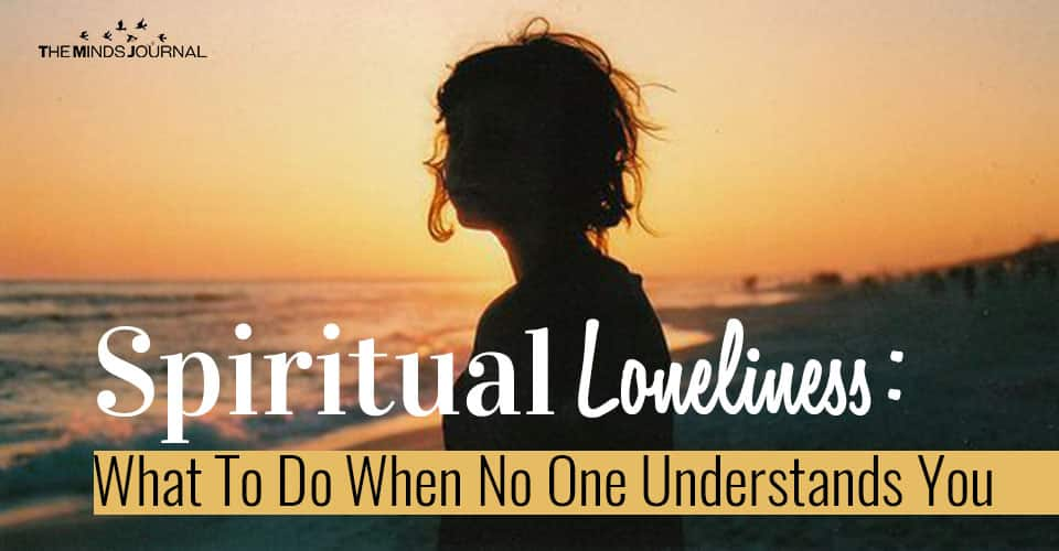 Spiritual Loneliness What To Do When No One Understands You