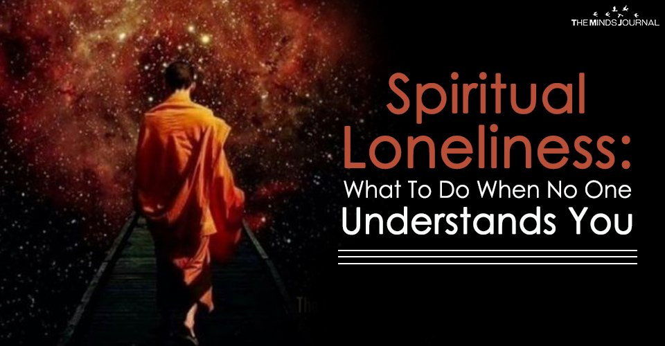 Spiritual Loneliness What To Do When No One Understands You2