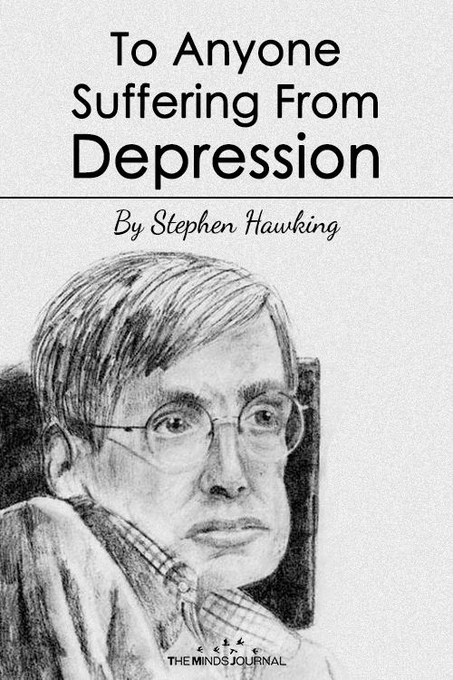 Stephen Hawking Has a Beautiful Message for Anyone Suffering From Depression