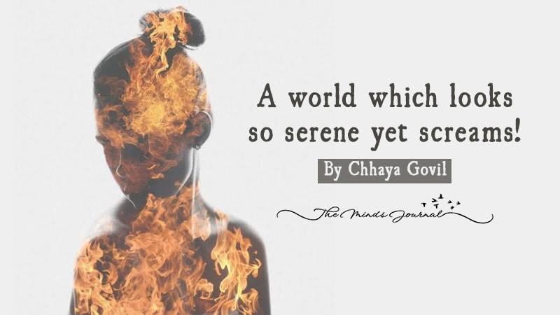 A world which looks so serene yet screams – Mind Talk