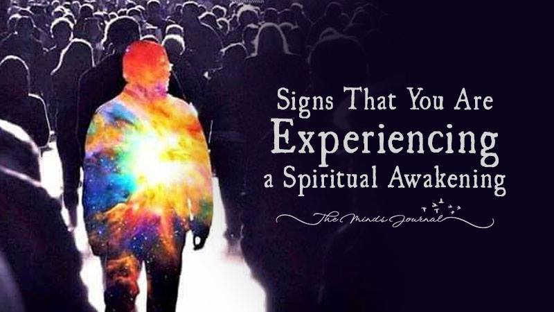 21 Signs That You Are Experiencing a Spiritual Awakening