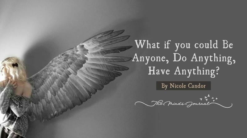What if you could Be Anyone, Do Anything, Have Anything? – Mind Talk