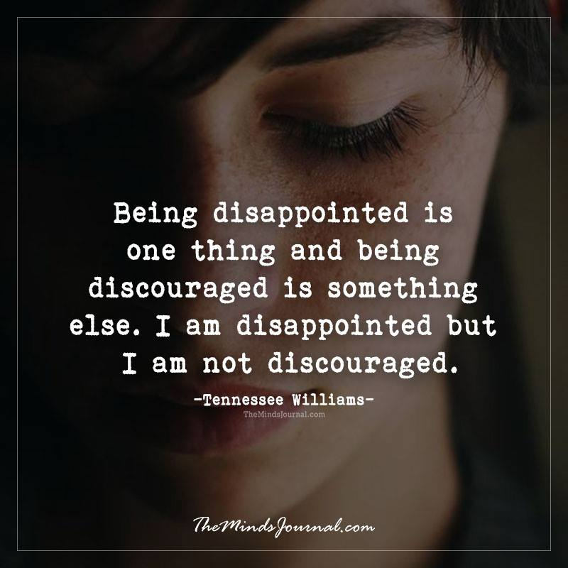 Being disappointed is one thing