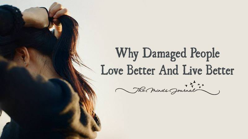 Why Damaged People Love Better And Live Better