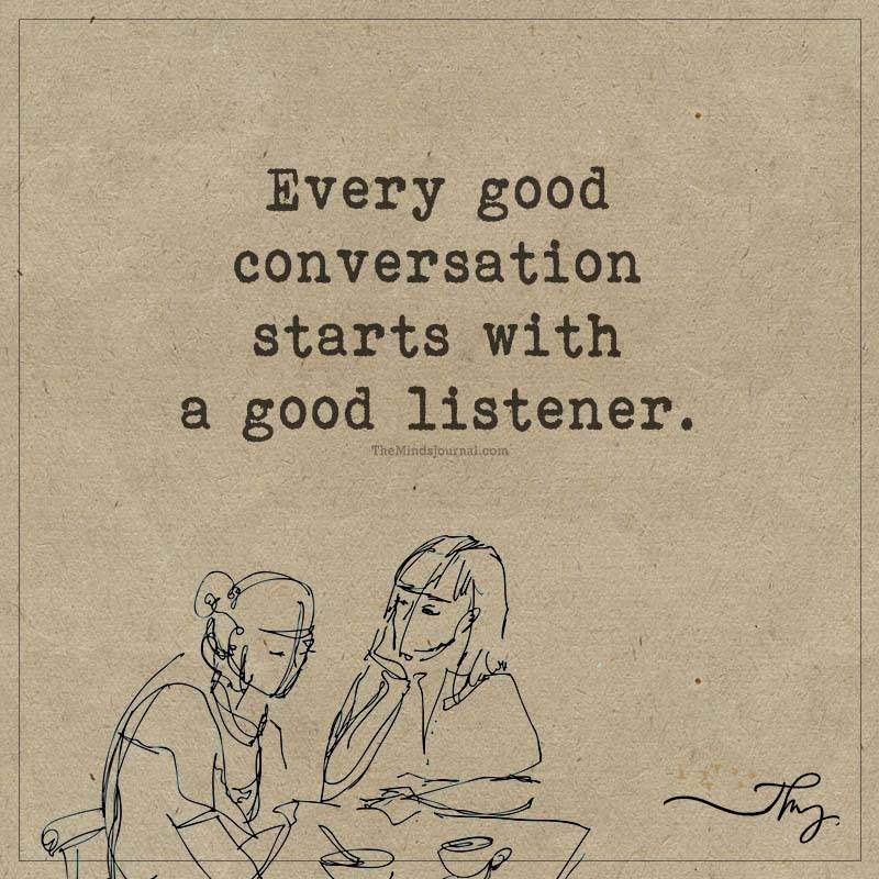 every good conversation starts with a good listener the minds journal