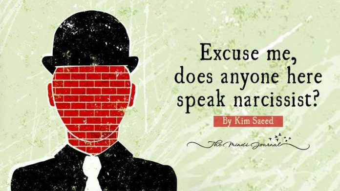 Excuse me, Does anyone here speak narcissist ?
