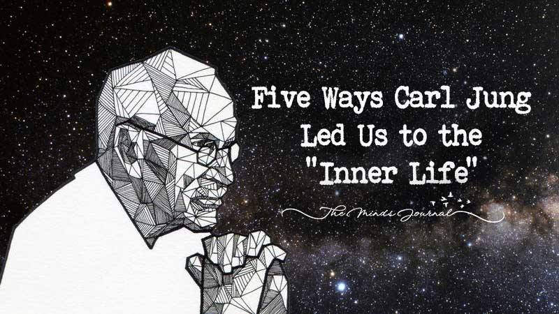 """Five Ways Carl Jung Led Us to the """"Inner Life"""""""
