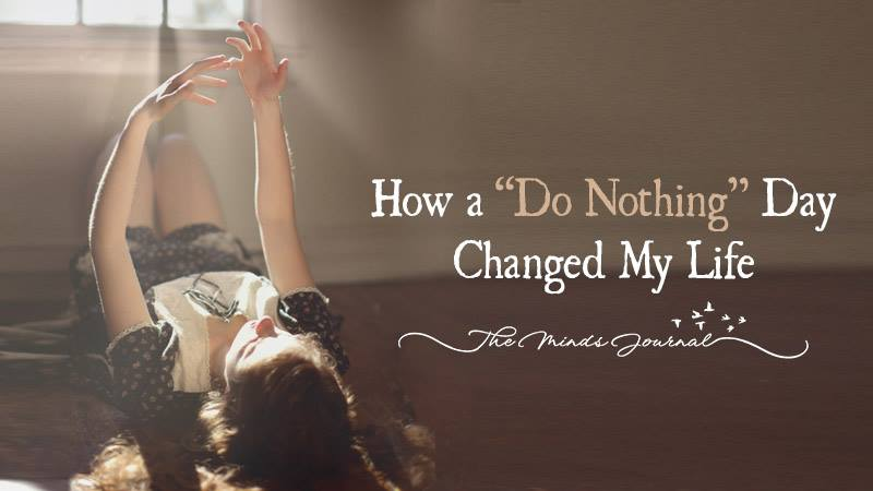 """How a """"Do Nothing"""" Day Changed My Life"""