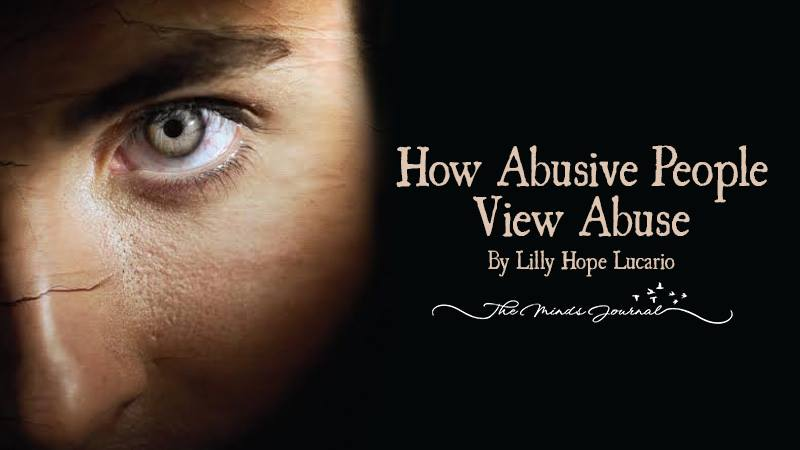 How Abusive People View Abuse