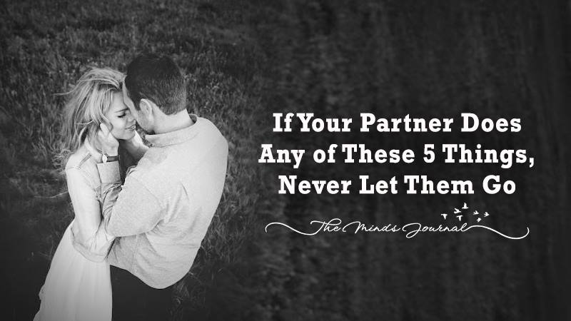 If Your Partner Does Any of These 5 Things, Never Let Them Go