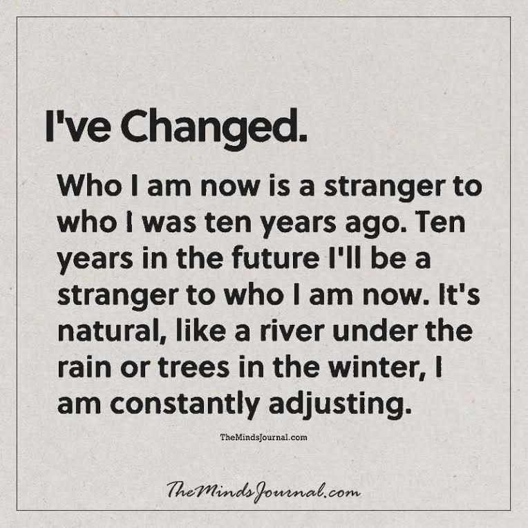 I've changed