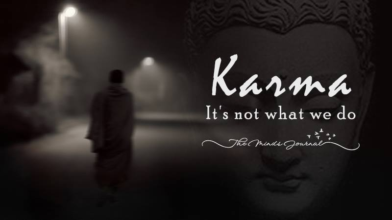 Karma: It's Not About what we Do.