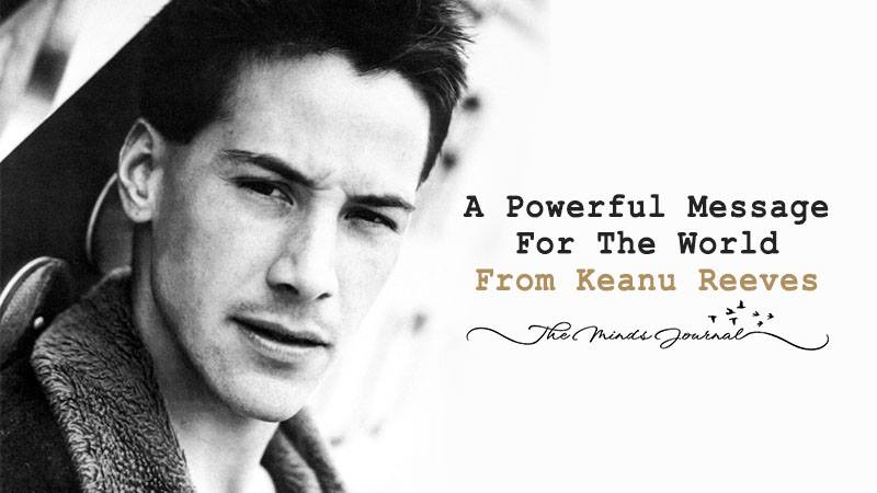 Keanu Reeves Has A Powerful Message For The World