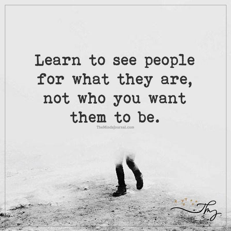 Learn to see people for what they are