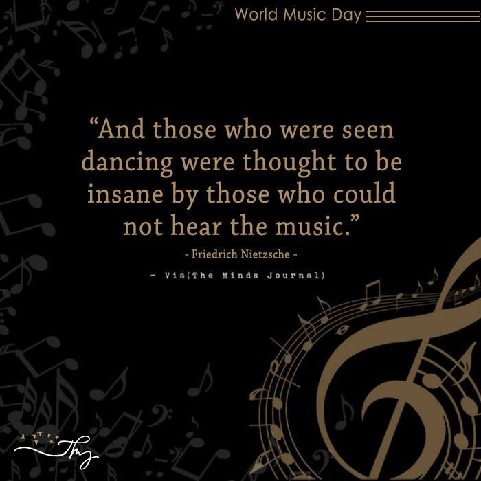 Music washes away from the Soul, the dust of everyday life 15