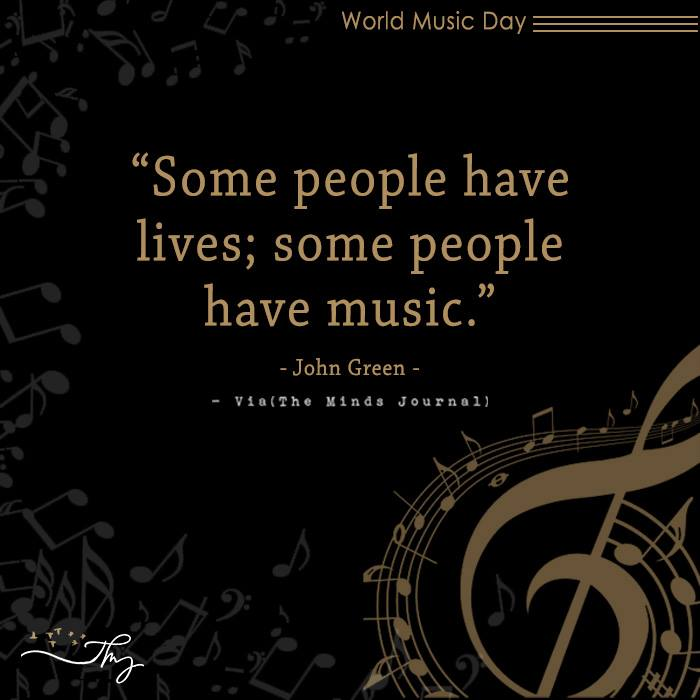 Music washes away from the Soul, the dust of everyday life 8