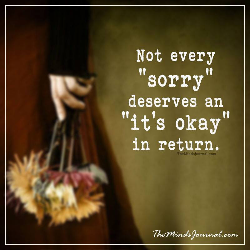 Not every sorry deserves an okay in return