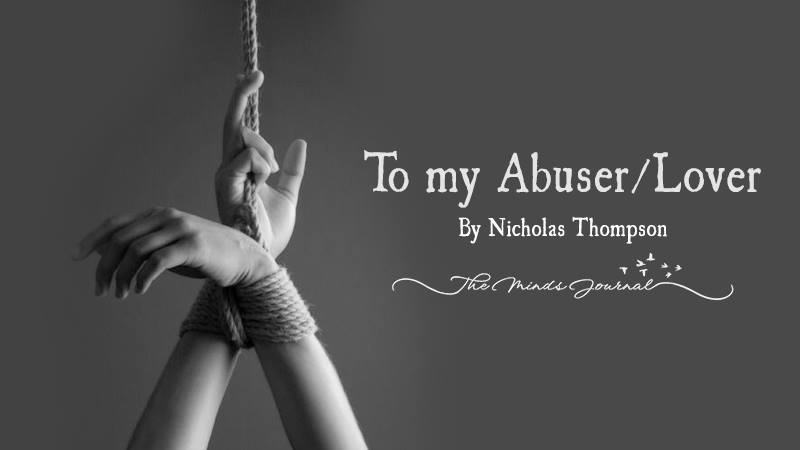 Open Letter to my Abuser/Lover – Mind Talk