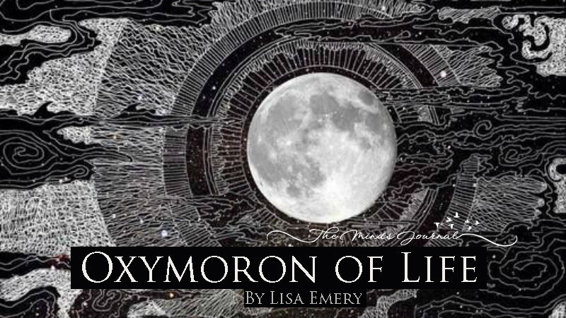 Oxymoron of Life – Mind Talk