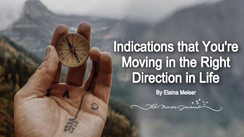 13 Indications that You're Moving in the Right Direction in Life