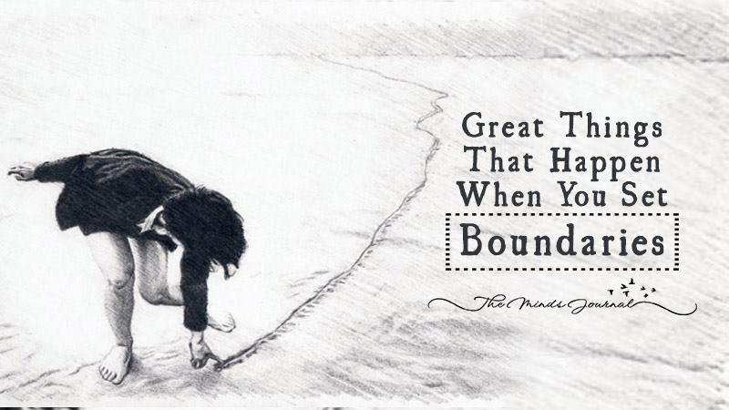 10 Great Things That Happen When You Set Boundaries