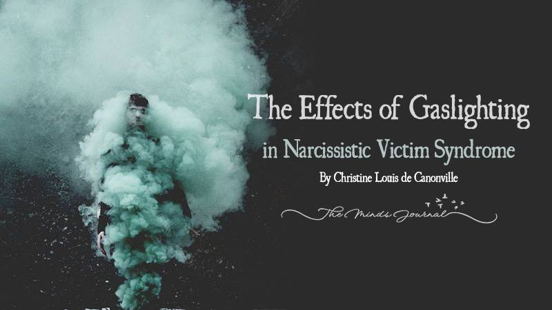 The Effects of Gaslighting in Narcissistic Victim Syndrome