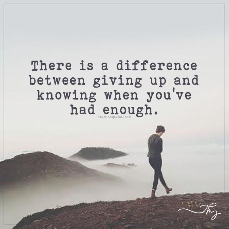 There is a difference between giving up and knowing