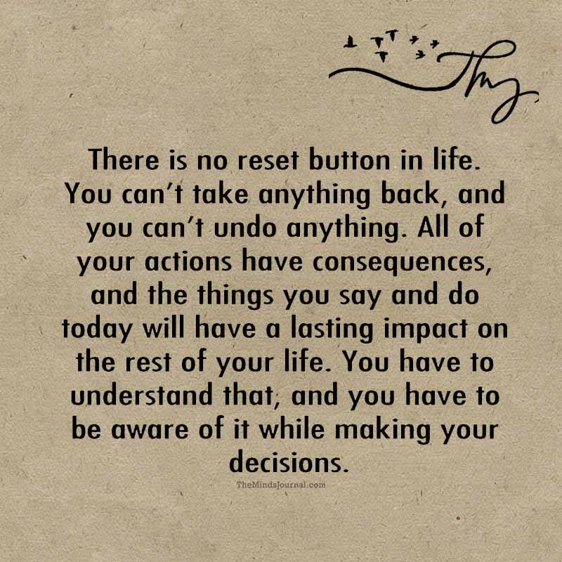 There is no reset button in life