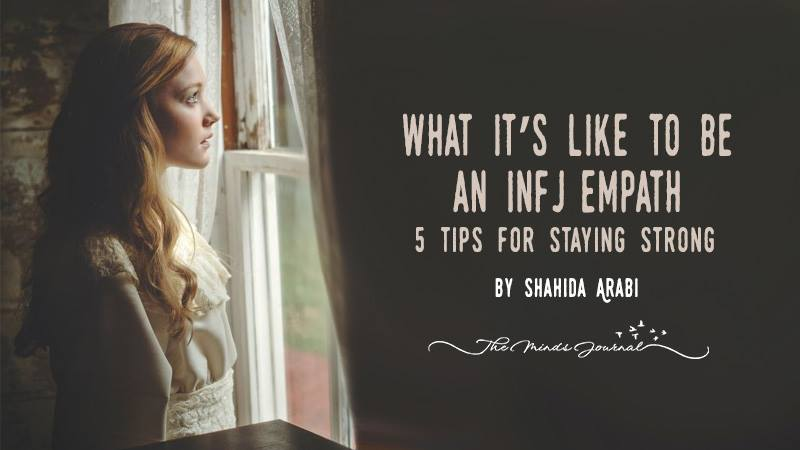 What it's Like to be an INFJ Empath and 5 Tips for Staying Strong