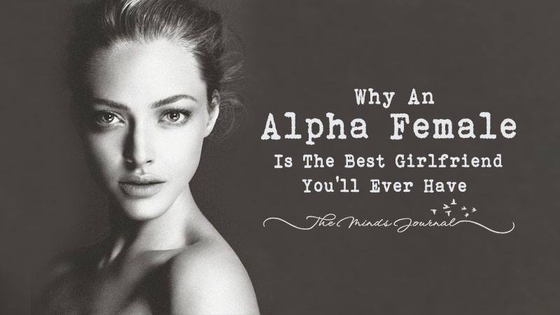 An Alpha Female: The Best Girlfriend You'll Ever Have