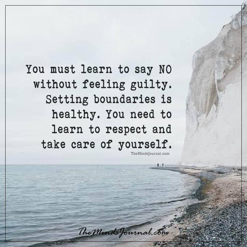 You must learn to say No, without feeling guilty