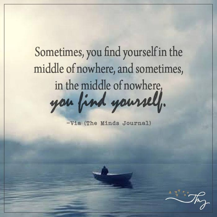 Sometimes, you find yourself