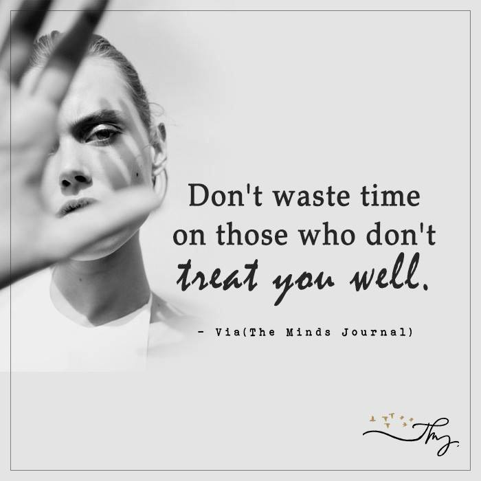 Don't Waste Time On Those