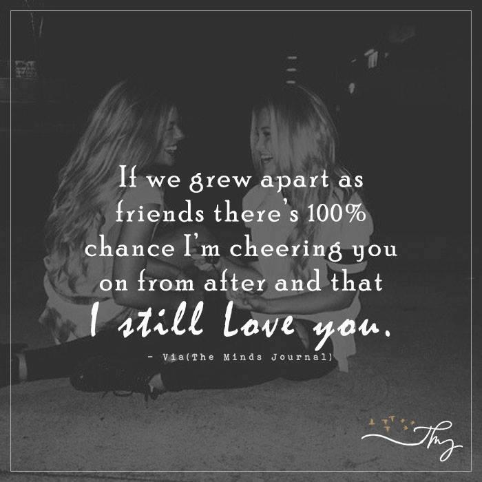 If we grew apart