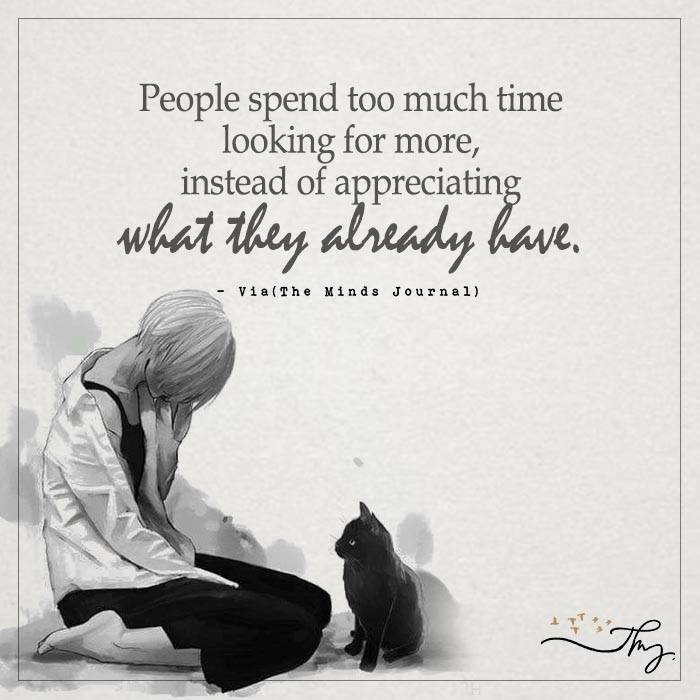 People spend too much time looking for more