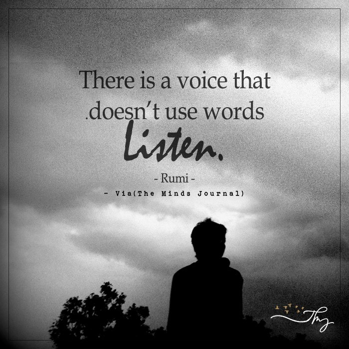 There is a voice that doesn't use words