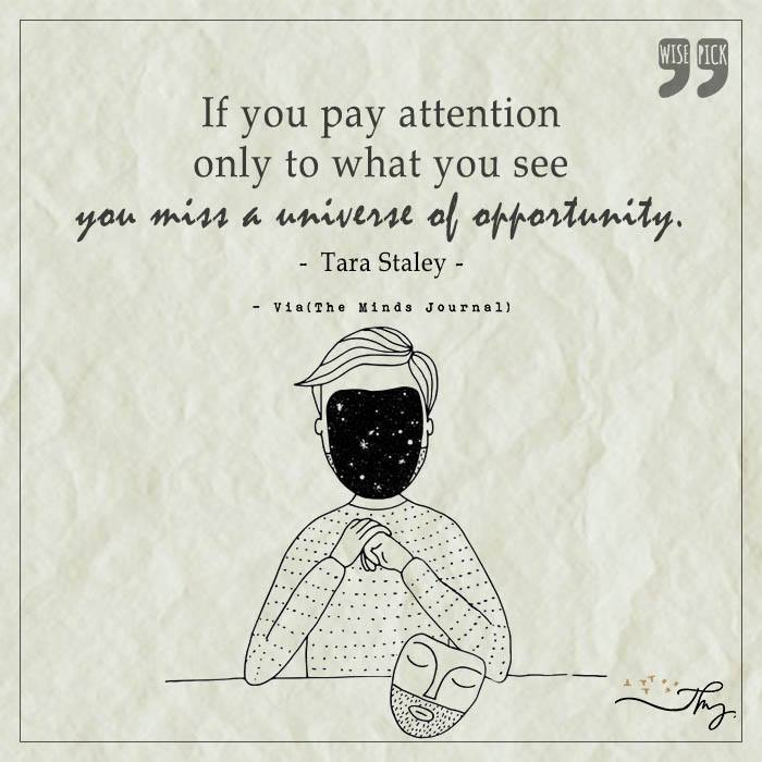 If you pay attention only to what you see