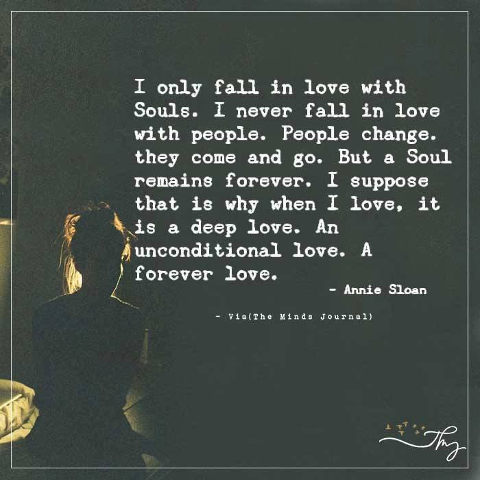 I only fall in love with souls