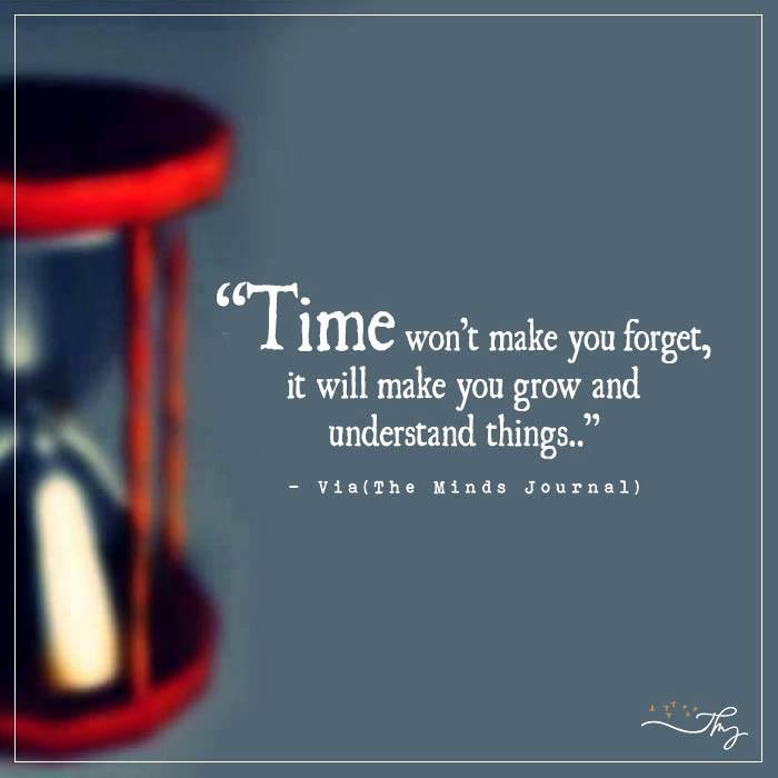 Time won't make you forget