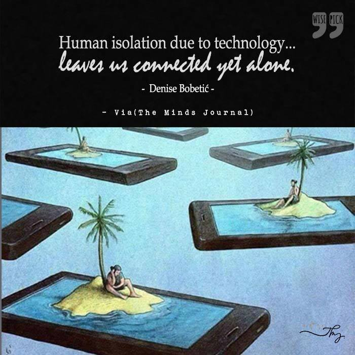 Human isolation due to technology