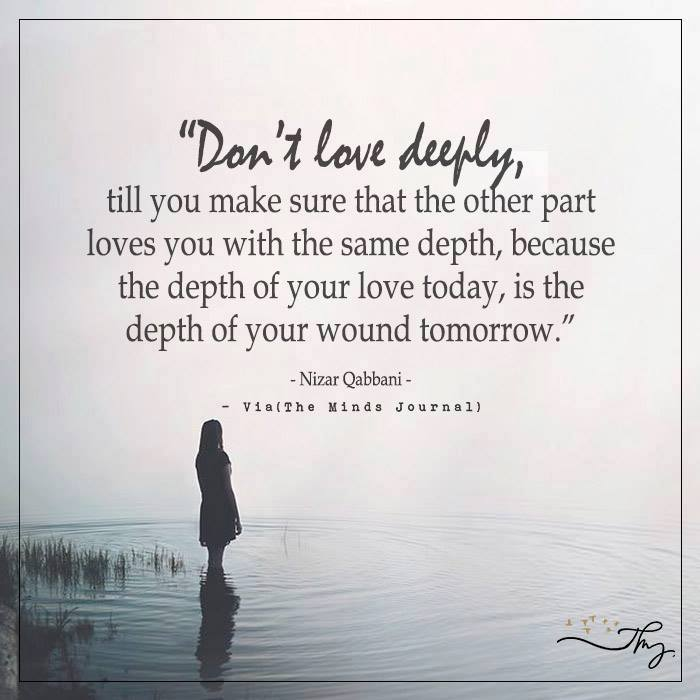 Don't love deeply