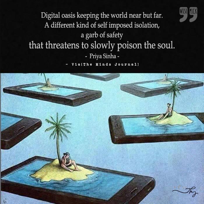 Digital Oasis, keeping the world near but far