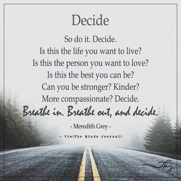 So do it. Decide.