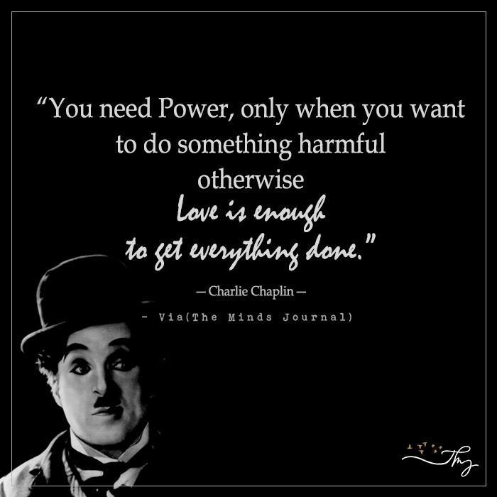 You need power only when you want to do something harmful