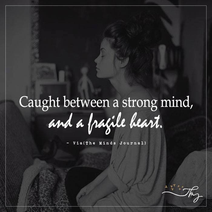 Caught between a strong mind
